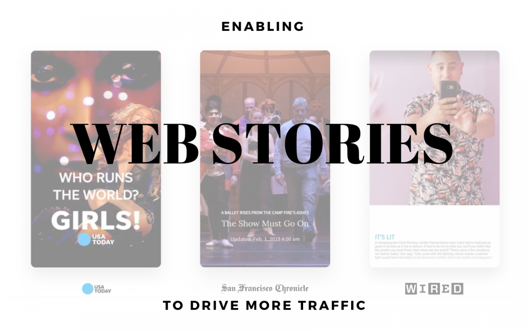 Enabling Google Web Stories to Drive More Traffic