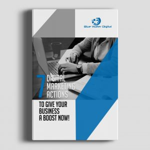 eBook - 7 Digital Marketing Actions you can take right now to give you business a boost!