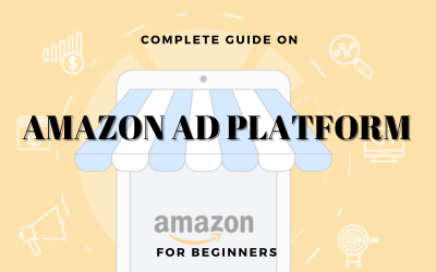 Amazon Ad Platform: Complete Guide for Beginners