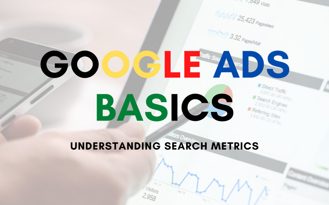 Google Ads Basics: Understanding Search Metrics