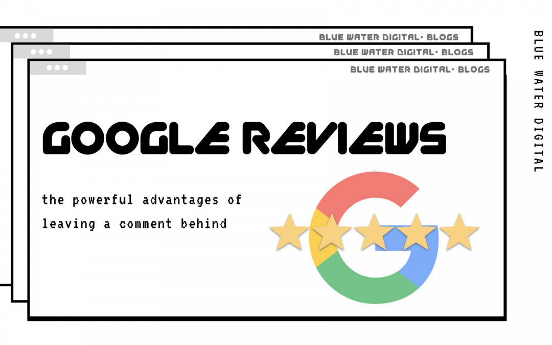 Powerful Advantages of Google Reviews