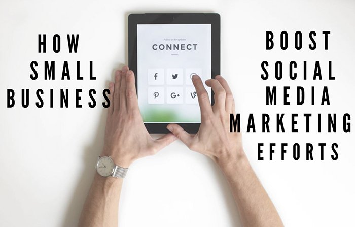 Featured Image - How Small Business Boost Social Media Marketing Efforts