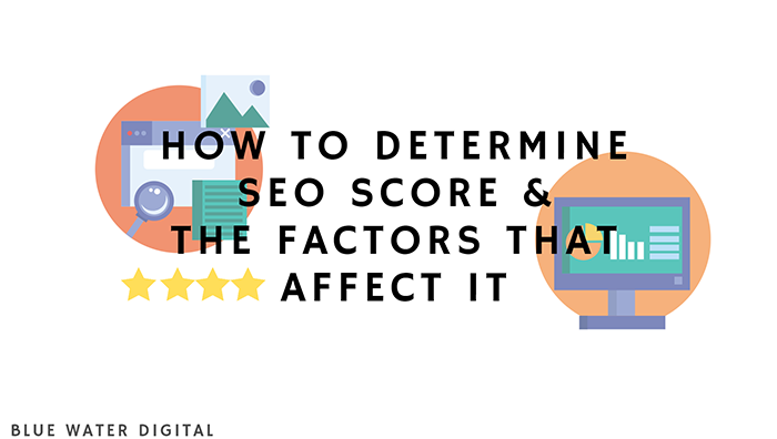How to Determine SEO Score and Factors that Affect It
