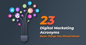 23 Digital Marketing Acronyms – Basic Things You Should Know