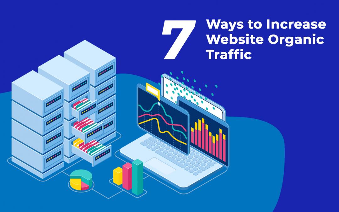 7 Ways to Increase Website Organic Traffic