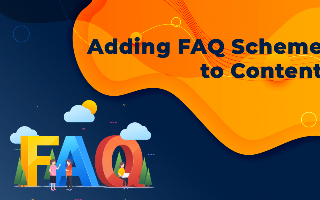 Adding FAQ Scheme to Content – What Benefits Are There