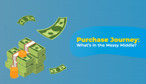 Purchase Journey What's in the Messy Middle