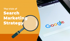 The Trick of Search Marketing Strategy