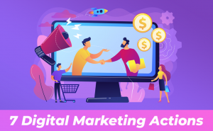 7 Digital Marketing Actions