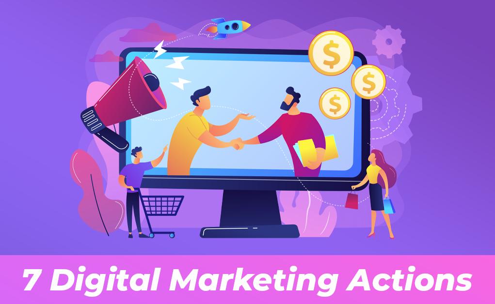 7 Digital Marketing Actions