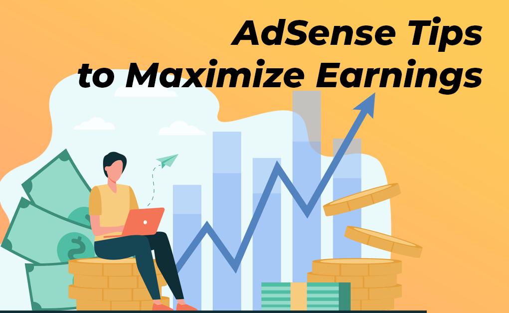 AdSense Tips to Maximize Earnings