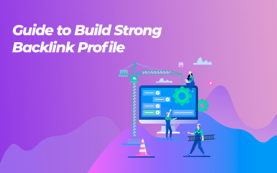 Guide to Build Strong Backlink Profile