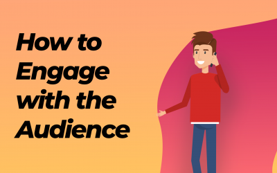 How to Engage with the Audience