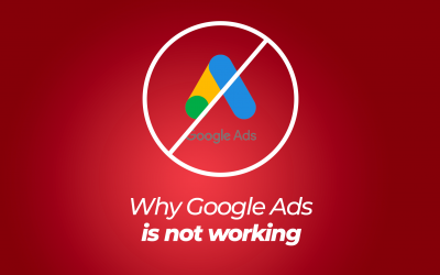 11 Reasons Why Google Ads is Not Working