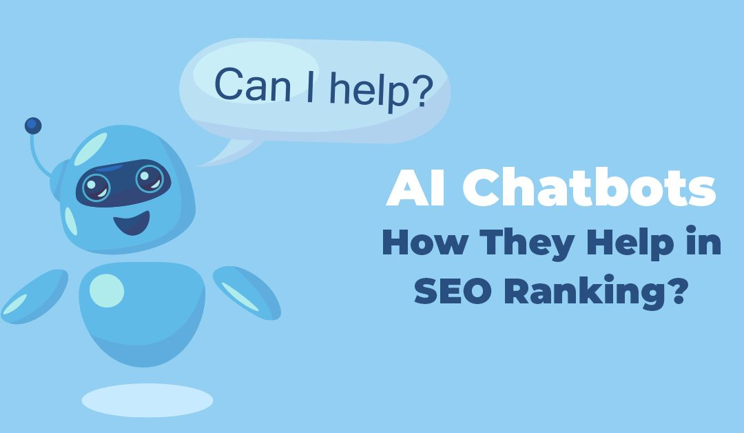 AI Chatbots: How They Help in SEO Ranking?