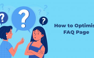 How to Optimise FAQ Page: Create Useful and Well-Optimised FAQs